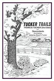 Tucker Trails Francis Tucker (the Elder) and Descendants by Royal S Tucker image