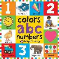 Bright Baby Colors, ABC, Numbers by Roger Priddy