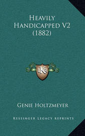 Heavily Handicapped V2 (1882) by Genie Holtzmeyer