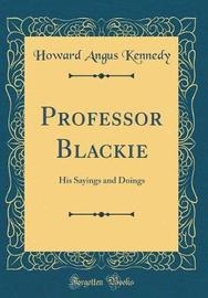Professor Blackie by Howard Angus Kennedy image
