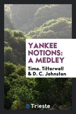 Yankee Notions by Timo Titterwell