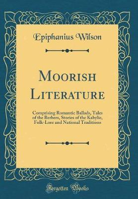 Moorish Literature by Epiphanius Wilson image