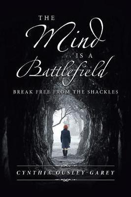 The Mind Is a Battlefield by Cynthia Ousley-Garey