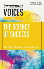 Entrepreneur Voices on the Science of Success by The Staff of Entrepreneur Media Inc