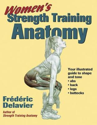 Women's Strength Training Anatomy by Frederic Delavier