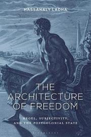 The Architecture of Freedom by Hassanaly Ladha