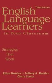 English Language Learners in Your Classroom by Ellen Kottler