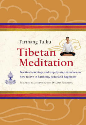 Tibetan Meditation: Practical Teachings and Exercises on How to Live in Harmony, Peace and Happiness. by Tarthang Tulku