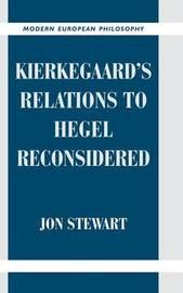 Kierkegaard's Relations to Hegel Reconsidered by Jon Stewart