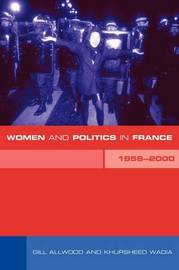 Women and Politics in France 1958-2000 by Gill Allwood image