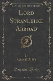 Lord Stranleigh Abroad (Classic Reprint) by Robert Barr image