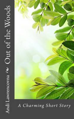 Out of the Woods: A Charming Short Story by Andi Lawrencovna image