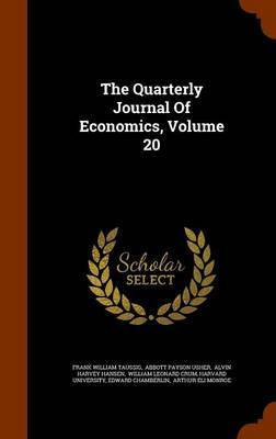 The Quarterly Journal of Economics, Volume 20 by Frank William Taussig image