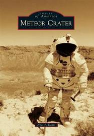 Meteor Crater by Neal F Davis