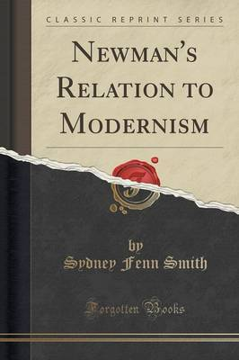 Newman's Relation to Modernism (Classic Reprint) by Sydney Fenn Smith image