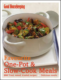 Good Housekeeping Favourite One-Pot & Slow-Cook Meals by Good Housekeeping Institute