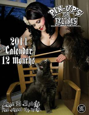Pin-Up's For Felines 2014 Calendar by Michael Enoches