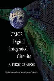 CMOS Digital Integrated Circuits by Charles F. Hawkins