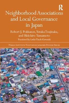 Neighborhood Associations and Local Governance in Japan by Robert J. Pekkanen image