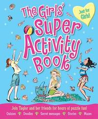The Girls Super Activity Book by Lisa Miles