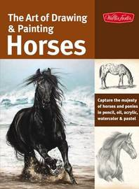 The Art of Drawing & Painting Horses by Patricia Getha