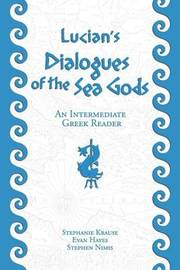 Lucian's Dialogues of the Sea Gods by Stephen Nimis