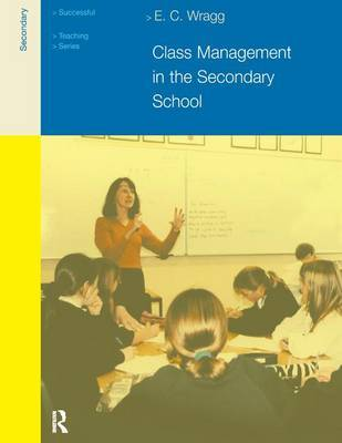 Class Management in the Secondary School by E.C. Wragg image