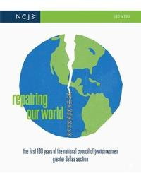 Repairing Our World by National Council of Jewish Women Greater Dallas Section