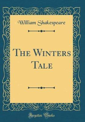 The Winters Tale (Classic Reprint) by William Shakespeare image