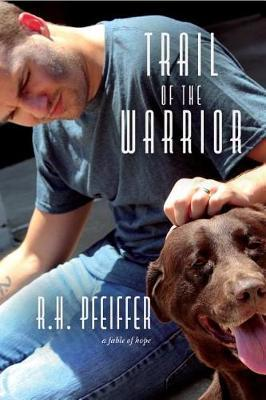 Trail of the Warrior by R.H. Pfeiffer image