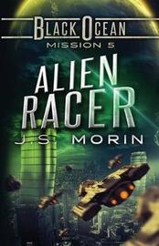 Alien Racer by J S Morin