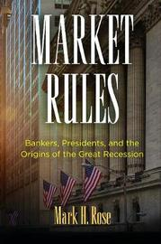 Market Rules by Mark H Rose