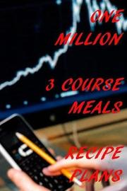 One Million 3 Course Meal Recipe Plans by Bill Jobs image