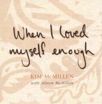 When I Loved Myself Enough by Kim McMillen image