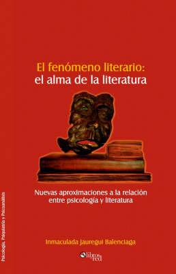 El Fenomeno Literario: El Alma De La Literatura by Inmaculada Jauregui Balenciaga