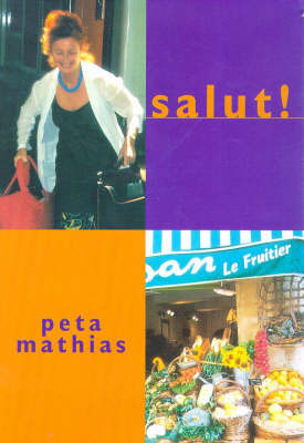 Salut! by Peta Mathias