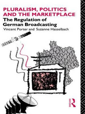 Pluralism, Politics and the Marketplace by Suzanne Hasselbach