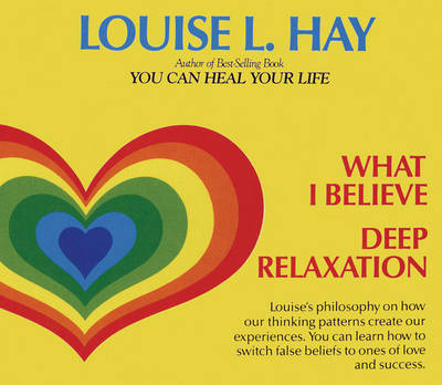 What I Believe and Deep Relaxation by Louise L. Hay image