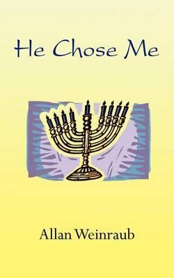He Chose Me by Allan Weinraub image