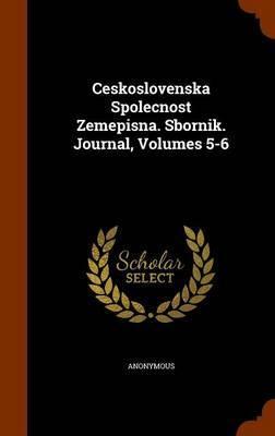 Ceskoslovenska Spolecnost Zemepisna. Sbornik. Journal, Volumes 5-6 by * Anonymous