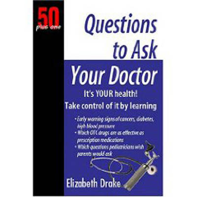 Questions to Ask Your Doctor by Elizabeth Drake image