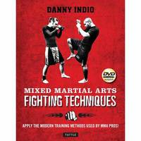 Mixed Martial Arts Fighting Techniques by Danny Indio