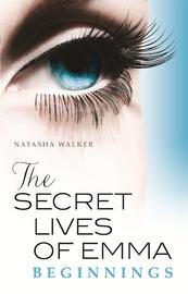Secret Lives of Emma by Natasha Walker