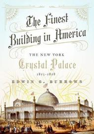 The Finest Building in America by Edwin G Burrows