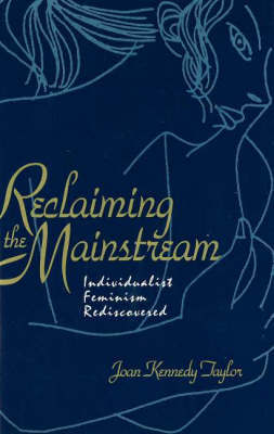 Reclaiming The Mainstream by Joan Kennedy Taylor