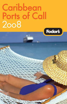 Fodor's Caribbean Ports of Call: 2008 by Fodor Travel Publications