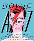 Bowie A-Z: The Life of an Icon: From Aladdin Sane to Ziggy Stardust by Steve Wide