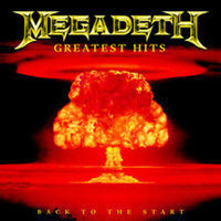 Greatest Hits: Back To The Start by Megadeth image