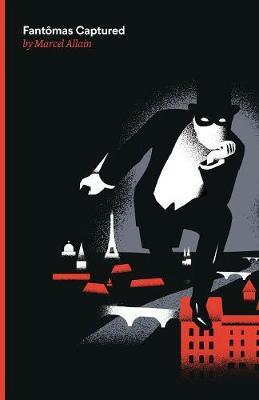 Fantomas Captured by Marcel Allain