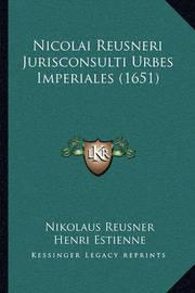 Nicolai Reusneri Jurisconsulti Urbes Imperiales (1651) by Henri Estienne